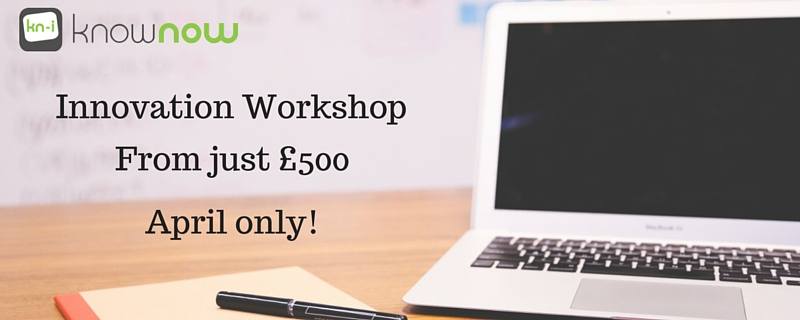 KnowNow - Innovation Workshops just £500 in April