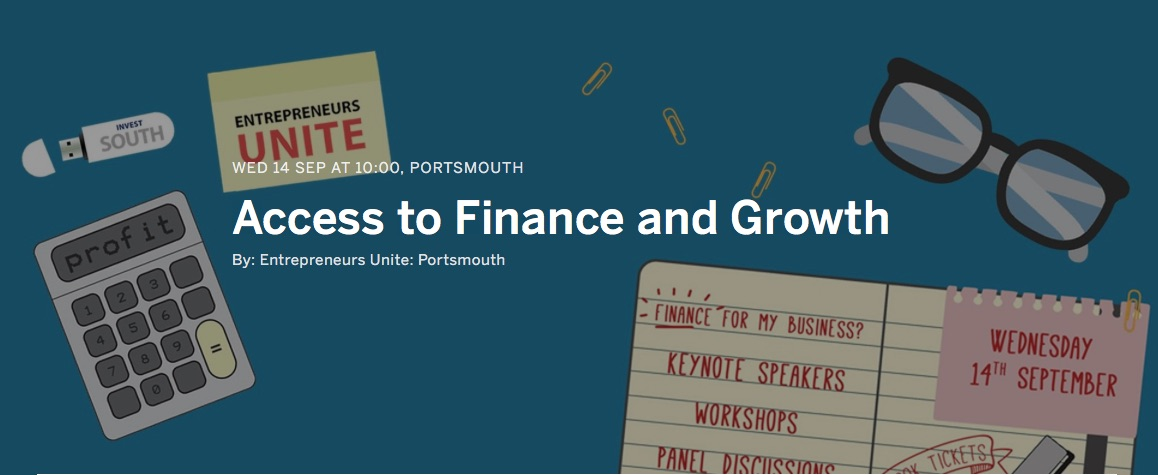 Access to Finance and Growth 2016, Wednesday 14th September, Portsmouth